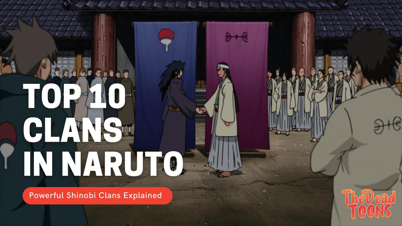 Top 10 Ninja Clans in Naruto Shinobi Universe